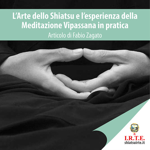 L'Arte dello Shiatsu e l'esperienza della Meditazione Vipassana in pratica.