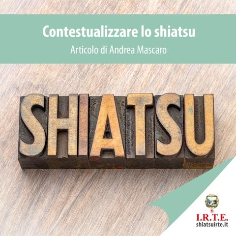 Contestualizzare lo Shiatsu Andrea Mascaro